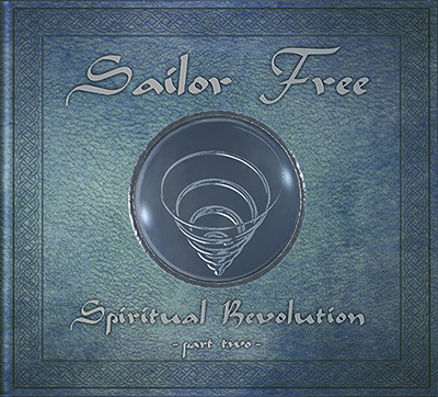 NUOVO CD DEI SAILOR FREE - SPIRITUAL REVOLUTION PART 2!
